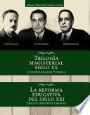Trilogía Magisterial Del Siglo Xx.