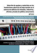 Uf1333   Selección De Equipos Y Materiales En Las Instalaciones Eléctricas De Baja Tensión En El Entorno De Edificios De Viviendas, Industrias, Oficinas Y Locales De Pública Concurrencia