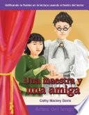 Una Maestra Y Una Amiga / A Teacher And A Friend