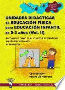 Unidades Didácticas De Educación Física Para Educación Infantil (0 3 Años) Vol.ii