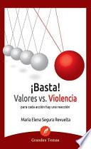 ¡basta! Valores Vs Violencia