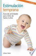 Estimulación Temprana. Guía De Actividades Para Niños De Hasta 2 Años.
