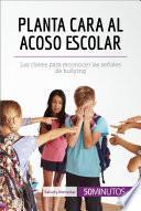 libro Planta Cara Al Acoso Escolar