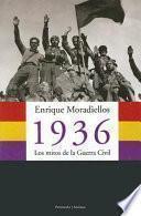 1936, Los Mitos De La Guerra Civil