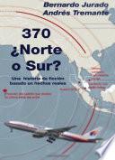 370 ¿norte O Sur?: