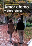 Amor Eterno Y Otros Relatos