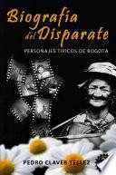 Biografia Del Disparate 3ra Ed.