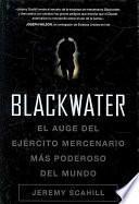 Blackwater : El Auge Del Ejército Mercenario Más Poderoso Del Mundo