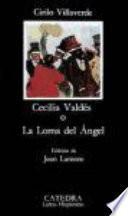 Cecilia Valdés, O, La Loma Del Ángel