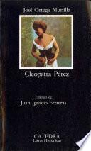 libro Cleopatra Perez. Edicion De Juan Egnacio Ferreras
