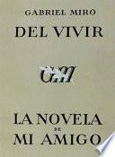 Del Vivir   La Novela De Mi Amigo