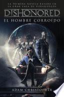 libro Dishonored. El Hombre Corroído