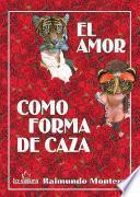 libro El Amor Como Forma De Caza