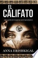 El Califato: Una Novela De Suspenso Post Apocalíptica
