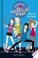 El Club De Las Zapatillas Rojas 4. ¡somos The Best! (el Club De Las Zapatillas Rojas 4)
