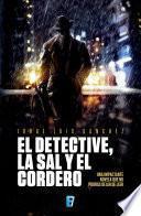 El Detective, La Sal Y El Cordero