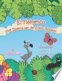 libro El Flamenco Que Quería Ser De Color Rosado