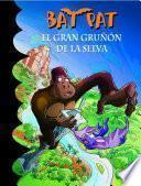 libro El Gran Gruñón De La Selva (bat Pat 22)