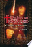 El Guardián Del Santo Grial. El Joven Templario. Libro Primero