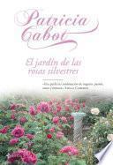 libro El Jardín De Las Rosas Silvestres