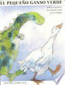 libro El Pequeno Ganso Verde/the Little Green Goose