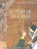 El Peso De Una Misa / The Weight Of The Mass