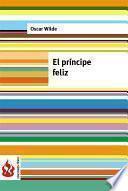 El Príncipe Feliz (low Cost). Edición Limitada