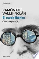 El Ruedo Ibérico (obras Completas Valle Inclán 5)