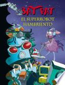 El Superrobot Hambriento (bat Pat 16)