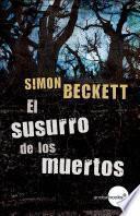 El Susurro De Los Muertos (antropólogo Forense David Hunter, 3)