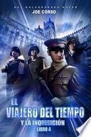 El Viajero Del Tiempo Y La Inquisición (libro 4)