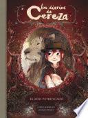 El Zoo Petrificado (los Diarios De Cereza 1)