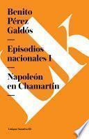 Episodios Nacionales I. Napoleón En Chamartin