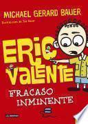 Eric Valente, Fracaso Inminente