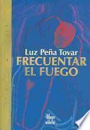 libro Frecuentar El Fuego