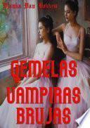 Gemelas Vampiras Brujas (español   Brujas   Vampiros)