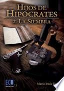 libro Hijos De Hipócrates Ii. La Siembra