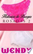 Historias De Bragas Rosadas 2