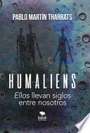 """Humaliens: """"ellos"""" Llevan Siglos Entre Nosotros"""