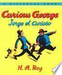 Jorge El Curioso/curious George (bilingual Edition)