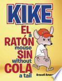 Kike El Ratón Sin Cola/kike A Mouse Without A Tail