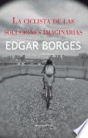 libro La Ciclista De Las Soluciones Imaginarias