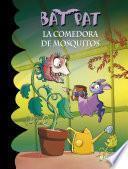 La Comedora De Mosquitos (bat Pat 25)