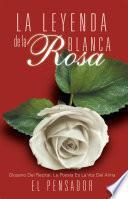 La Leyenda De La Rosa Blanca
