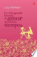 libro La Más Grande Historia De Amor De Todos Los Tiempos