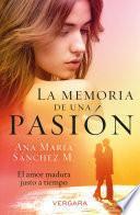 libro La Memoria De Una Pasión