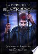 La Prisión De Black Rock   Volumen 5
