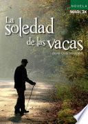 La Soledad De Las Vacas