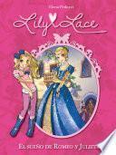 Lily Lace 4. El Sueño De Romeo Y Julieta
