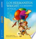 Los Hermanitos Wright Y La Maquina De Volar/wright Brothers And The Flying Machine
